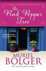 The Pink Pepper Tree - Muriel Bolger