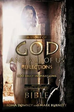 A Story of God and All of Us Reflections : 100 Daily Inspirations (Devotional) - Mark Burnett