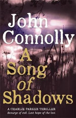A Song of Shadows : Charlie Parker Series : Book 13 - John Connolly