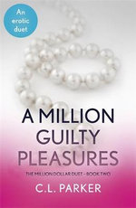 A Million Guilty Pleasures - C. L. Parker