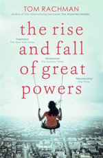 The Rise and Fall of Great Powers - Tom Rachman