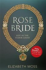 Rose Bride - Elizabeth Moss