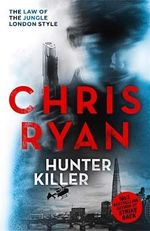 Hunter-Killer : Danny Black - Chris Ryan