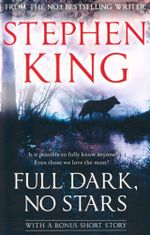 Full Dark, No Stars : With a Bonus Short Story - Stephen King