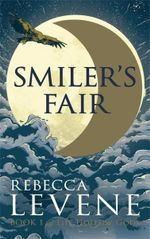 Smiler's Fair : Book I of The Hollow Gods - Rebecca Levene