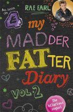 My Madder Fatter Diary : Rae Earl : Book 2 - Rae Earl