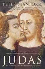 Judas : The troubling history of the renegade apostle - Peter Stanford