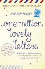 One Million Lovely Letters : When Life is Looking Hopeless, One Inspirational Letter Can Change Your Life Forever - Jodi Ann Bickley