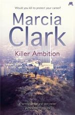 Killer Ambition - Marcia Clark