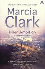 Killer Ambition : A Rachel Knight Novel - Marcia Clark