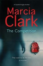The Competition : A Rachel Knight Novel - Marcia Clark