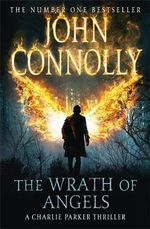 The Wrath of Angels : Charlie Parker Series : Book 11 - John Connolly
