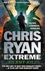 Silent Kill : Chris Ryan Extreme Series : Book 4 - Chris Ryan