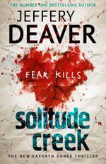 Solitude Creek : Kathryn Dance Series : Book 4 - Jeffery Deaver