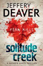Solitude Creek : Kathryn Dance : Book 4 - Jeffery Deaver