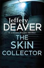The Skin Collector : Lincoln Rhyme Series : Book 11 - Jeffery Deaver