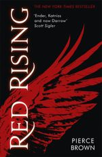 Red Rising : Red Rising Trilogy : Book 1 - Pierce Brown