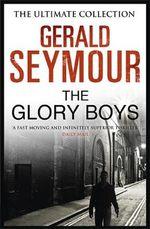 The Glory Boys - Gerald Seymour