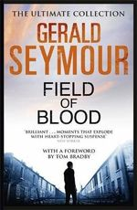Field of Blood - Gerald Seymour