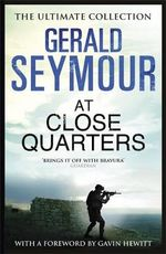 At Close Quarters - Gerald Seymour