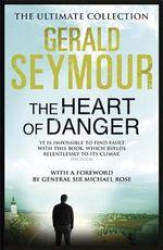 The Heart of Danger - Gerald Seymour