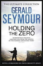 Holding the Zero - Gerald Seymour