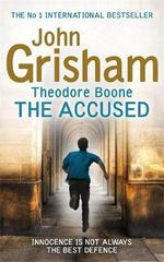 Theodore Boone : The Accused - John Grisham