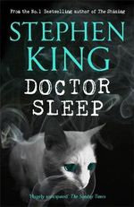 Doctor Sleep : The long awaited sequel to The Shining : Win a Stephen King book pack!* - Stephen King