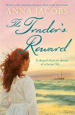The Trader's Reward - Anna Jacobs