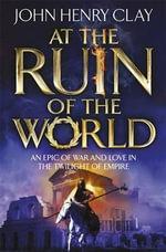 At the Ruin of the World - John Henry Clay