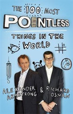 The 100 Most Pointless Things in the World - Alexander Armstrong