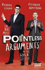The 100 Most Pointless Arguments in the World - Alexander Armstrong