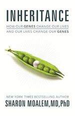 Inheritance : How Our Genes Change Our Lives, and Our Lives Change Our Genes - Sharon Dr. Moalem
