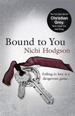 Bound to You : Falling in Love is a Dangerous Game... - Nichi Hodgson