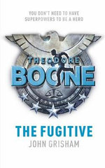 The Fugitive : Theodore Boone Series : Book 5 - John Grisham