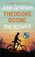Theodore Boone : The Activist : Theodore Boone : Book 4 - John Grisham