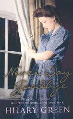 Never Say Goodbye - Hilary Green