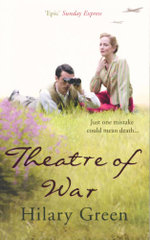 Theatre of War : Just one mistake could mean death ... - Hilary Green