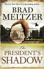 The President's Shadow : The Culper Ring Trilogy - Brad Meltzer