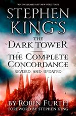 Stephen King's the Dark Tower : The Complete Concordance - Robin Furth