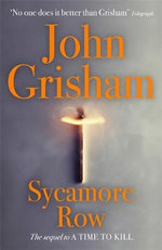 Sycamore Row  : The Sequel to <i>A Time to Kill</i> - John Grisham