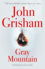 Gray Mountain : Nothing but the truth - John Grisham