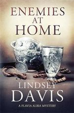 Enemies at Home : Flavia Albia Series : Book 2 - Lindsey Davis