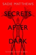 Secrets After Dark (After Dark Book 2) : Book Two in the After Dark series - Sadie Matthews