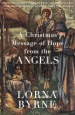 A Christmas Message of Hope from the Angels : A short ebook collection of inspirational writing for the festive period - Lorna Byrne