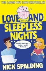 Love...and Sleepless Nights : From Sinning with the Choir to the Large Hardon Co... - Nick Spalding