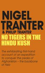 No Tigers in the Hindu Kush - Nigel Tranter