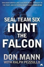 Hunt the Falcon : SEAL Team Six    - Don Mann