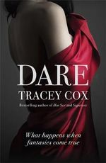 Dare : What Happens When Fantasies Come True - Tracey Cox