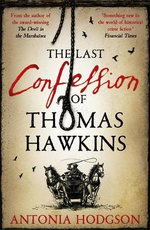 The Last Confession of Thomas Hawkins - Antonia Hodgson